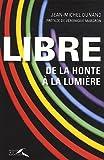 echange, troc Jean-Michel Dunand, Vivianne Perret - Libre : De la honte à la lumière