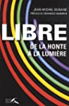 Libre : De la honte  la lumire
