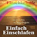 Einfach Einschlafen: Einschlafen mit den Farben des Regenbogens (weibliche Stimme) Hörbuch von Franziska Diesmann Gesprochen von: Franziska Diesmann