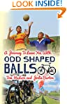 Odd Shaped Balls: A Journey To Leave...