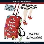 The Gap Year for Grownups   [Annie Sanders]