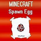 Minecraft Spawn Egg: The Mysteries of the Spawn Egg Hörbuch von Billy Miner Gesprochen von: Anna Valencia