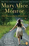 The Butterfly's Daughter (Basic) (1410439496) by Monroe, Mary Alice