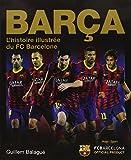Barça L'histoire illustrée du FC Barcelone
