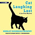 Cat Laughing Last: The Joe Grey Mysteries, Book 7 (       UNABRIDGED) by Shirley Rousseau Murphy Narrated by Susan Boyce
