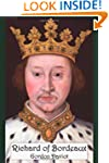 Richard of Bordeaux: A Play in Two Acts