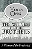 img - for The Witness of the Brothers: A History of the Bruderhof by Yaacov Oved (2012-10-17) book / textbook / text book