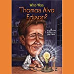 Who Was Thomas Alva Edison? | Margaret Frith