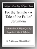 img - for For the Temple - A Tale of the Fall of Jerusalem book / textbook / text book