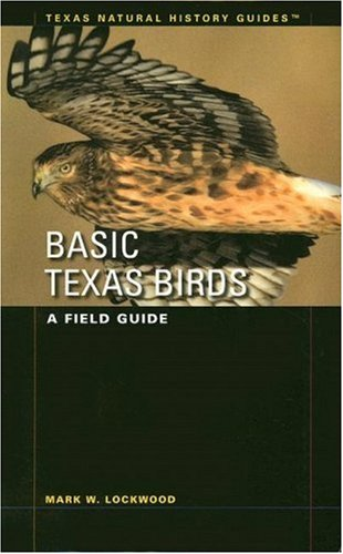 Basic Texas Birds: A Field Guide (Texas Natural History Guides)