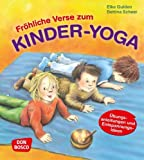 Fröhliche Verse zum Kinder-Yoga: Übungsanleitungen und Entspannungsideen