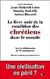 Le livre noir de la condition des chr�tiens dans le monde