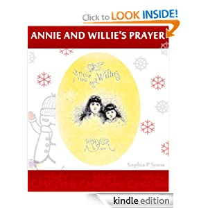 Annie And Willie's Prayer (The Night Before Christmas of Faith and Belive in Christmas's Magic)