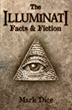 The Illuminati: Facts & Fiction (English Edition)