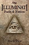 The Illuminati: Facts & Fiction (English Edition)