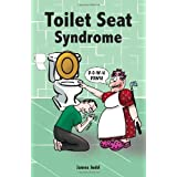 Toilet Seat Syndrome: 1by James Judd