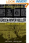 Green River Killer: A True Detective...