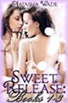 Sweet Release: Books 1-3 (Lesbian Ero...