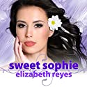 Sweet Sofie: Moreno Brothers, Book 3 (       UNABRIDGED) by Elizabeth Reyes Narrated by Tanya Eby