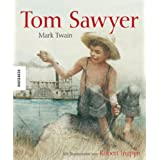 "Tom Sawyer. Bibliophile Ausgabe mit Illustrationen von Robert Ingpenvon ""Mark Twain"""