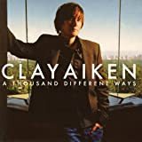 A Thousand Different Ways ~ Clay Aiken