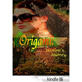 Origami: Jasmine's Journey (English Edition)