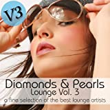 "Diamonds & Pearls Lounge Vol.3 (A Fine Selection of the Best Lounge Artists)von ""Various Artists"""