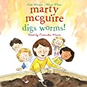 Marty McGuire Digs Worms! (       UNABRIDGED) by Kate Messner Narrated by Cassandra Morris