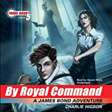 By Royal Command: Young Bond, Book 5 (       UNABRIDGED) by Charlie Higson Narrated by Gerard Doyle