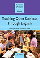 Teaching Other Subjects Through English (Resource Books for Teachers)