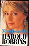 Never Leave Me (0450000672) by HAROLD ROBBINS