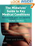 The Midwives' Guide to Key Medical Co...