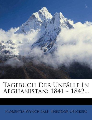 Tagebuch Der Unfälle In Afghanistan: 1841 - 1842...