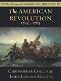 The American Revolution: 1763 - 1783 (The Drama of American History Series Book 5)