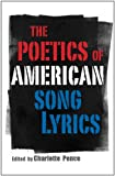 img - for The Poetics of American Song Lyrics (American Made Music Series) book / textbook / text book