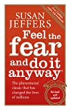 Cover of Feel The Fear And Do It Anyway by Susan Jeffers 0091907071
