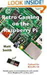 Retro Gaming on the Raspberry Pi: The...