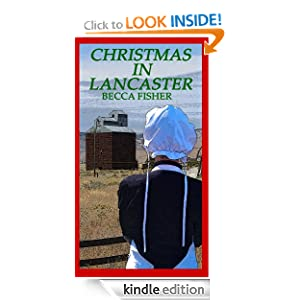 Free Kindle Book: Christmas In Lancaster (Amish Romance), by Becca Fisher