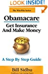 Obamacare: Get Insurance and Make Mon...