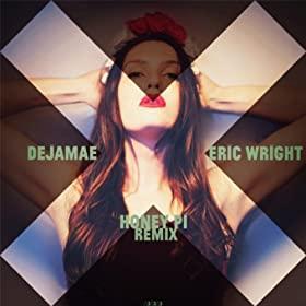 Honey Pi (Eric Wright Remix)
