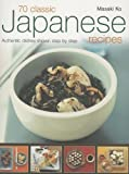 img - for 70 Classic Japanese Recipes by Masaki Ko (2011) Paperback book / textbook / text book