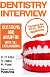 Dentistry interview questions and answers with full explanations (Includes sections on MMI and 2013 NHS changes).: The number one dentistry interview book with model answers