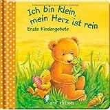 """Ich bin klein, mein Herz ist rein: Erste Kindergebetevon """"Christine Georg"""""""