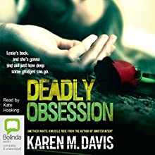 Deadly Obsession: Lexie Rogers, Book 2 Audiobook by Karen M. Davis Narrated by Kate Hosking