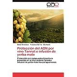 Protección del ADN por vino Tannat e infusión de yerba mate: Protección por compuestos bioactivos presentes en...