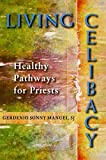 Living Celibacy: Healthy Pathways for Priests