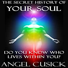 The Secret History of Your Soul (       UNABRIDGED) by Angel Cusick Narrated by Christine Rogerson