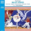 Ballet Stories  by David Angus Narrated by Jenny Agutter