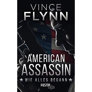 American Assassin - Wie alles begann: Thriller (Mitch Rapp 1)