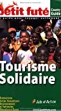 echange, troc Dominique Auzias, Collectif - Le Petit Futé Tourisme solidaire